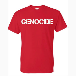 "GENOCIDE T-SHIRT ""Just Saying!"""