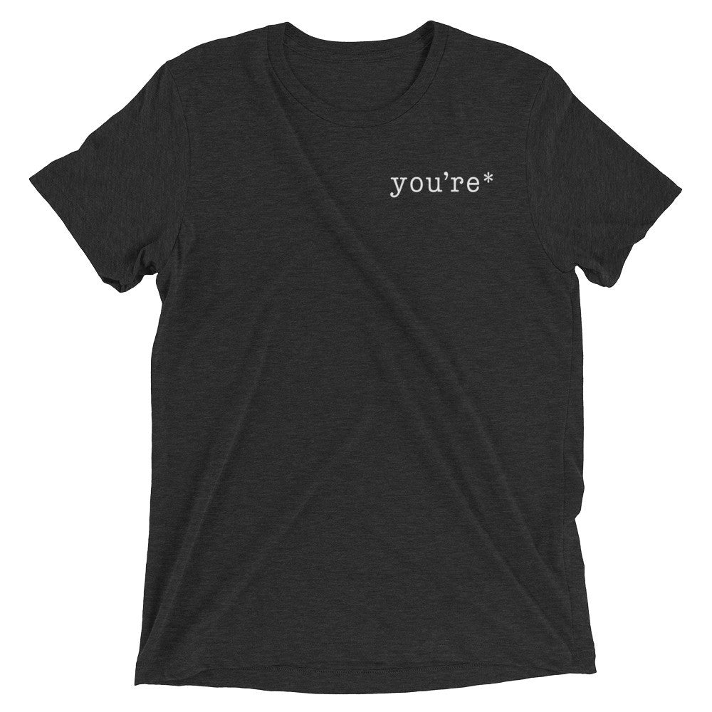 You're* T-Shirt