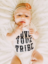 """Love Your Tribe,"" Onesie"