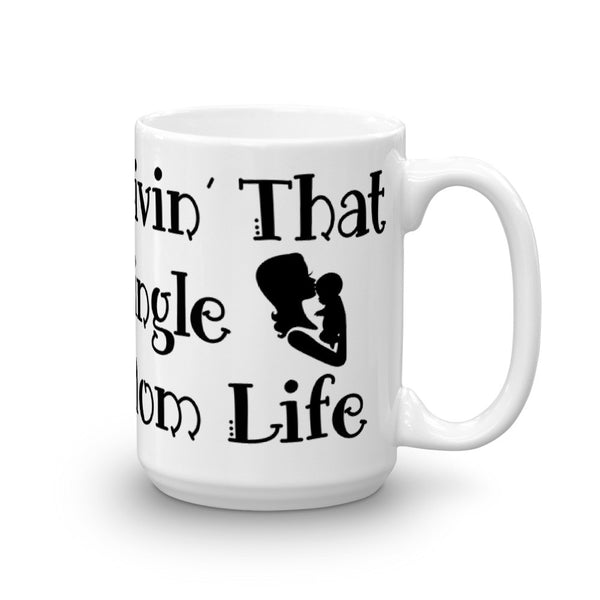 Mug (15 oz.) - Livin' That Single Mom Life