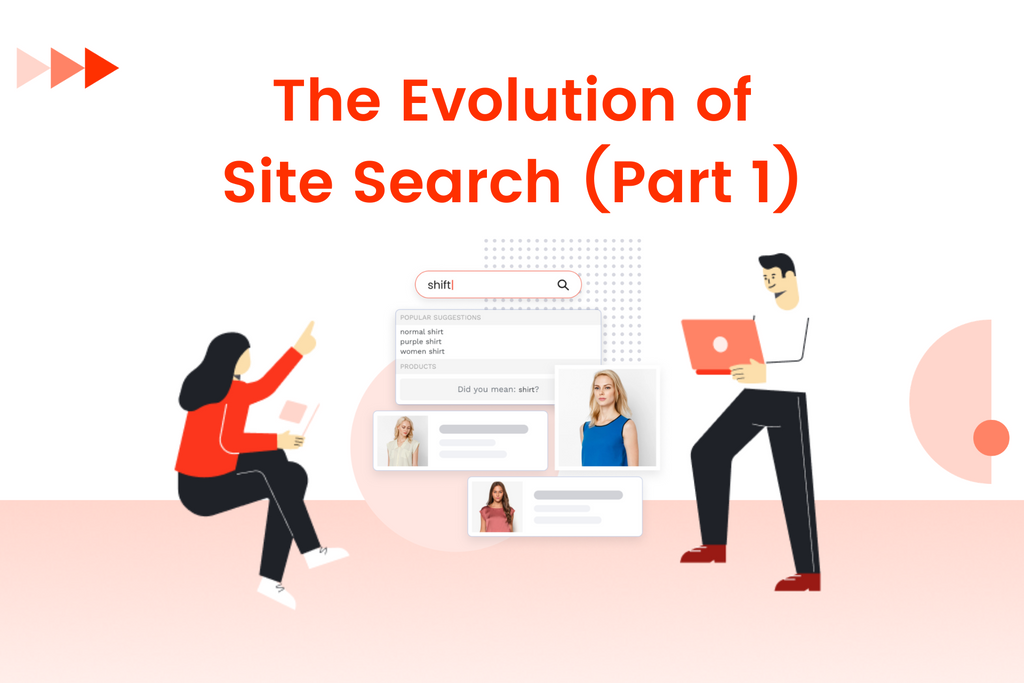 The evolution of site search - Part 1: A Quick View into Basic Functionalities