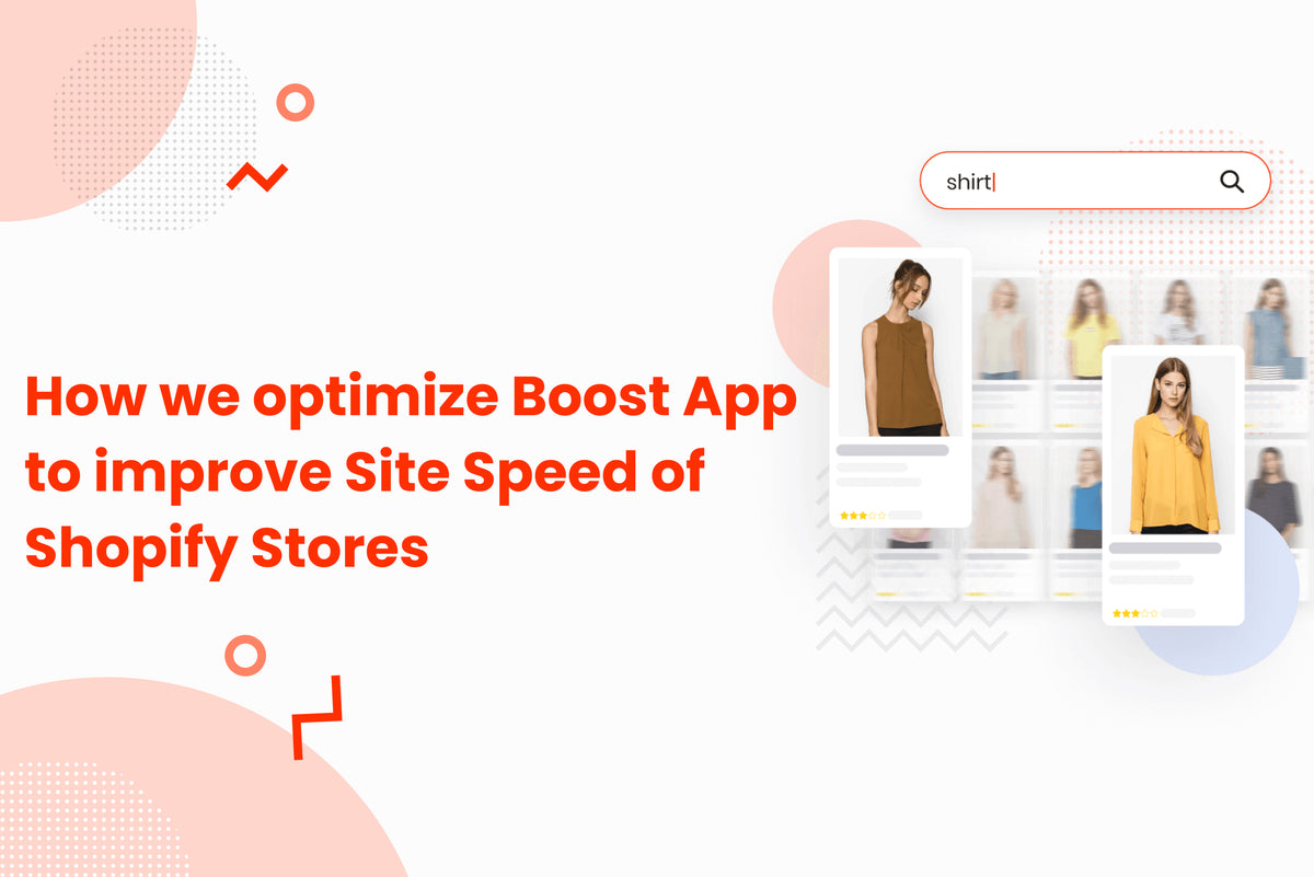 How We Optimize Boost App To Improve Site Speed of Shopify Stores