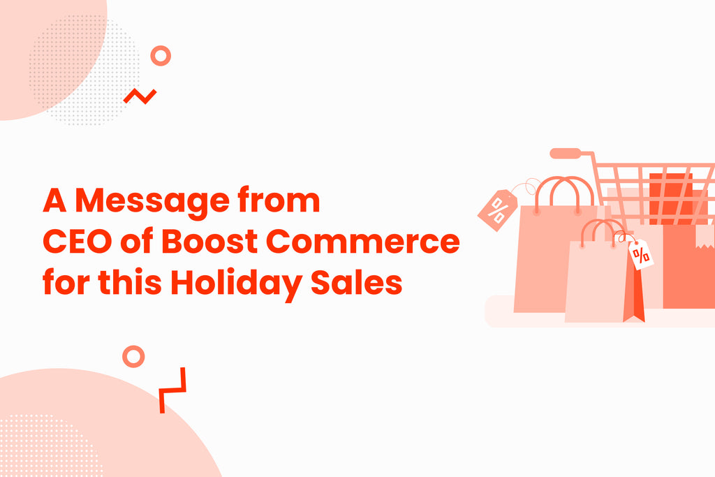 How Boost is Prepping for the Holiday Sales 2020 - A Message from CEO