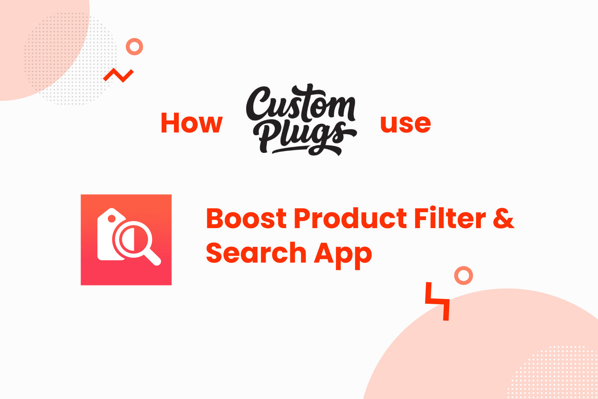 How Custom Plugs use the Product Filter & Search App to improve Collection Filtering