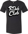 T Shirt - R Dub Club