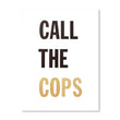 "Cody Hudson ""Call The Cops"" Print"