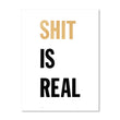 "Cody Hudson ""Shit is Real"" Print"