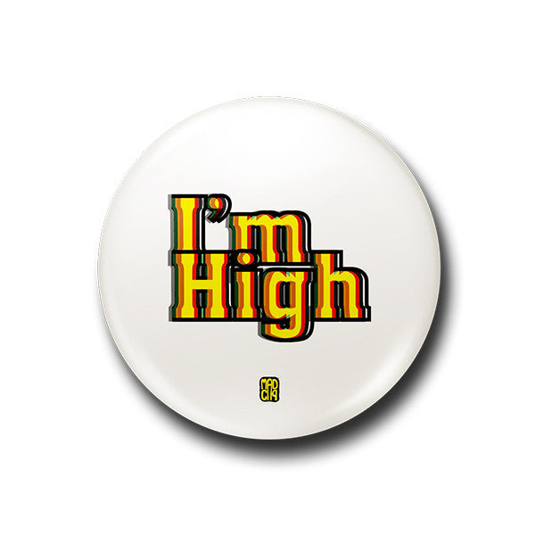 I'm High Badge - MadCap - For the Imperfect You !
