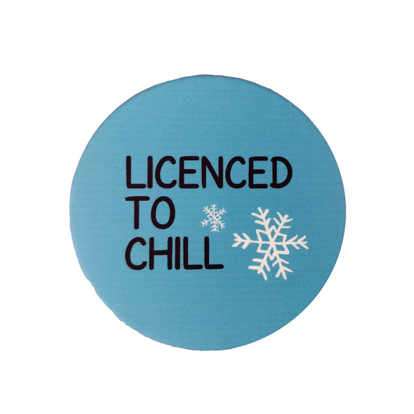 Licenced to Chill - Badge - MadCap - For the Imperfect You !