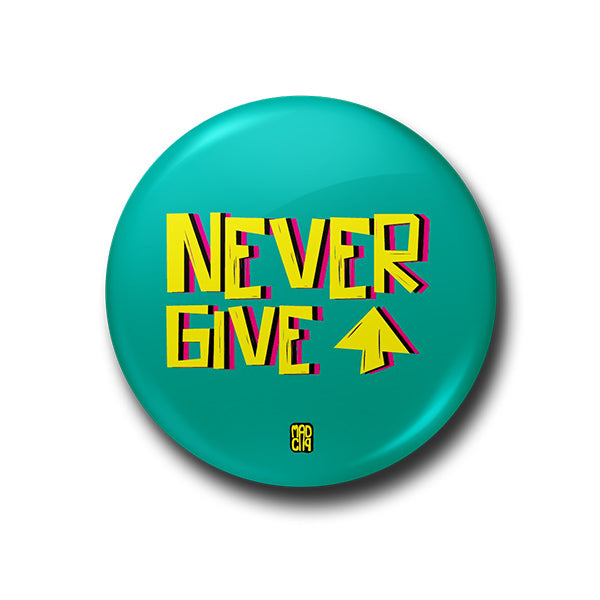 Never Give Up Magnet - MadCap - For the Imperfect You !