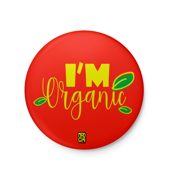 I'm Organic Badge - MadCap - For the Imperfect You !