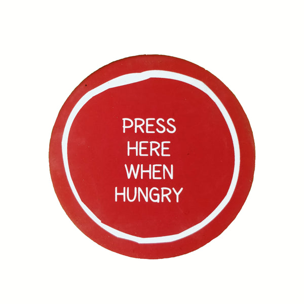 Press when Hungry - Badge - MadCap - For the Imperfect You !