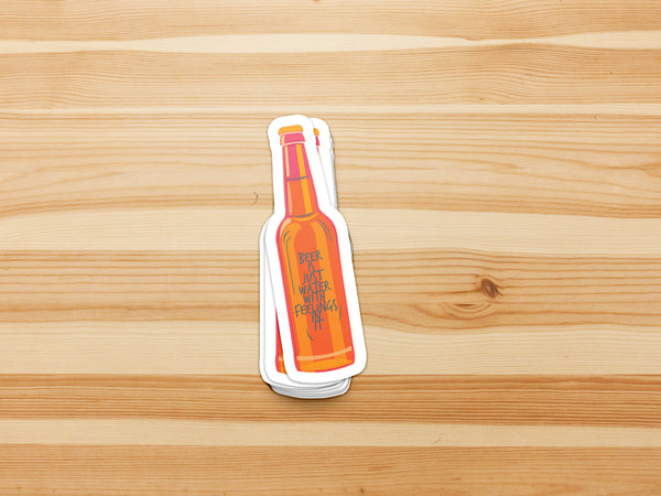 Beer Is Just Water With Feelings In It Sticker - MadCapPage