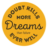 Doubt Kills More Dreams Sticker - MadCapPage