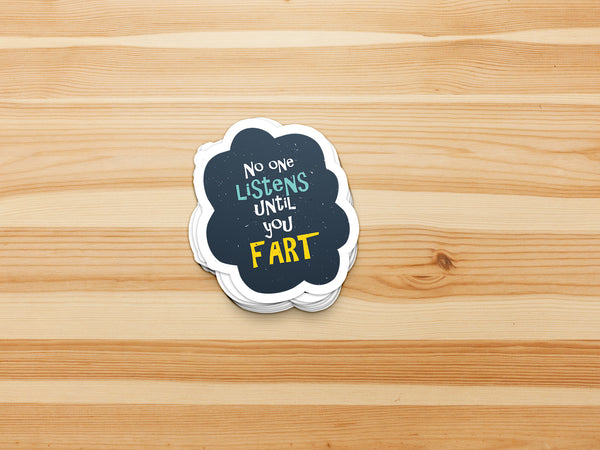 No One Listens Until You Fart Sticker - MadCapPage