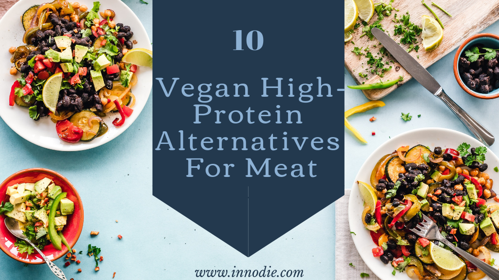 10 Vegan High Protein Alternatives for Meat