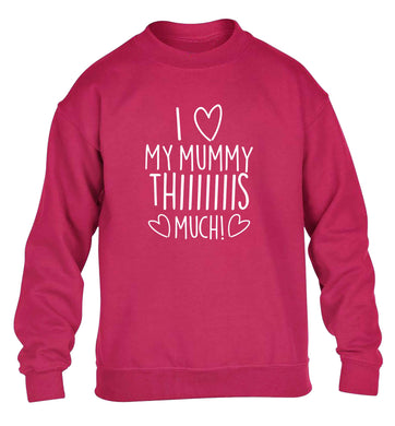 I love my mummy thiiiiis much! children's pink sweater 12-13 Years