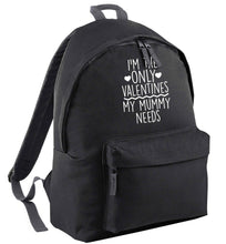 I'm the only valentines my mummy needs | Children's backpack