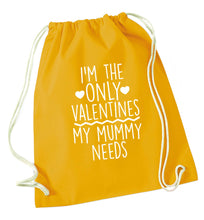 I'm the only valentines my mummy needs mustard drawstring bag