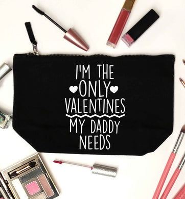 I'm the only valentines my daddy needs black makeup bag