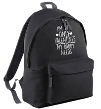 I'm the only valentines my daddy needs | Adults backpack
