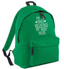 I'm the only valentines my daddy needs green adults backpack