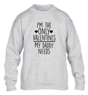 I'm the only valentines my daddy needs children's grey sweater 12-13 Years