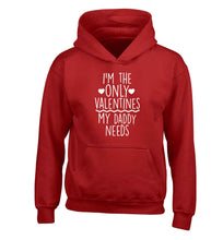I'm the only valentines my daddy needs children's red hoodie 12-13 Years