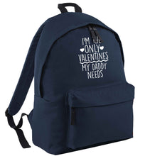 I'm the only valentines my daddy needs navy adults backpack