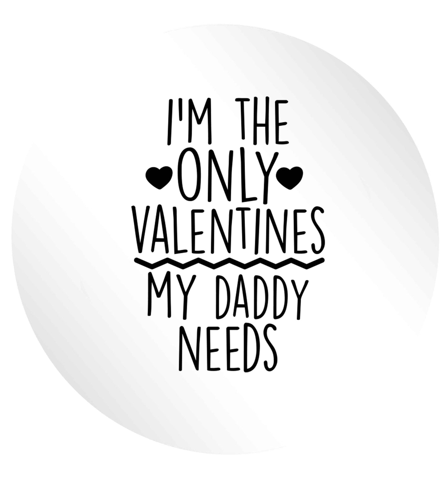 I'm the only valentines my daddy needs 24 @ 45mm matt circle stickers