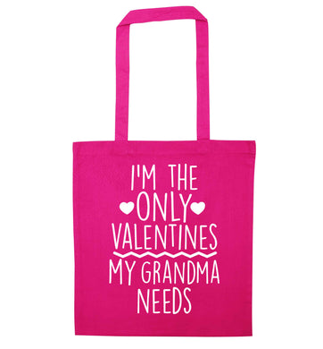 I'm the only valentines my grandma needs pink tote bag