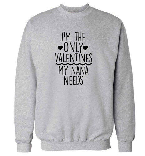 I'm the only valentines my nana needs adult's unisex grey sweater 2XL