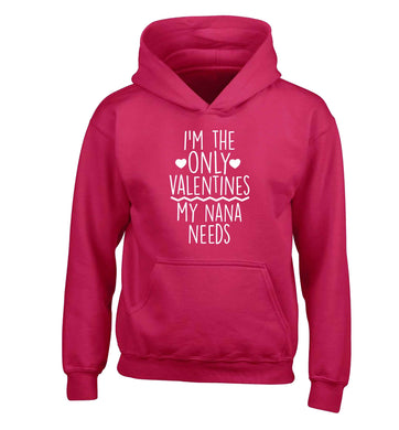 I'm the only valentines my nana needs children's pink hoodie 12-13 Years