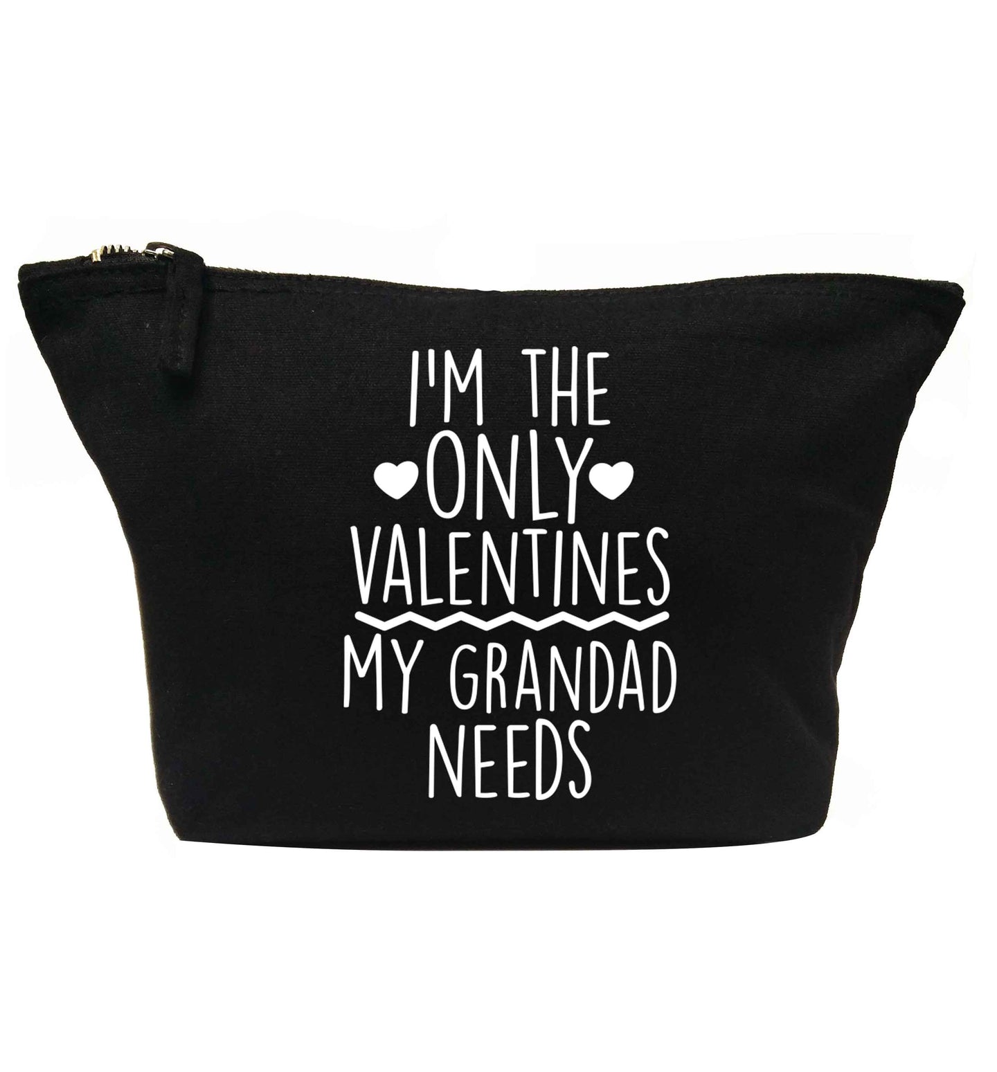 I'm the only valentines my grandad needs | Makeup / wash bag
