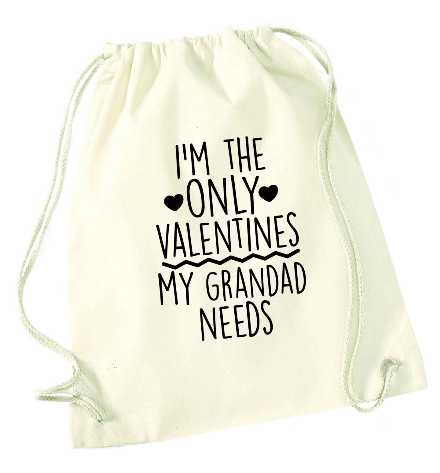 I'm the only valentines my grandad needs natural drawstring bag