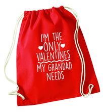 I'm the only valentines my grandad needs red drawstring bag