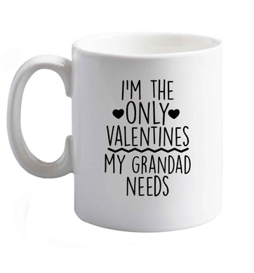 10 oz I'm the only valentines my grandad needs ceramic mug right handed