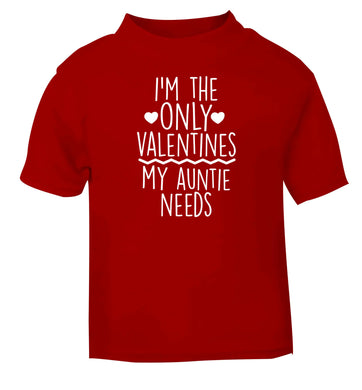I'm the only valentines my auntie needs red baby toddler Tshirt 2 Years