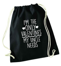 I'm the only valentines my uncle needs black drawstring bag