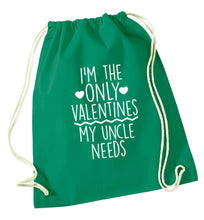 I'm the only valentines my uncle needs green drawstring bag