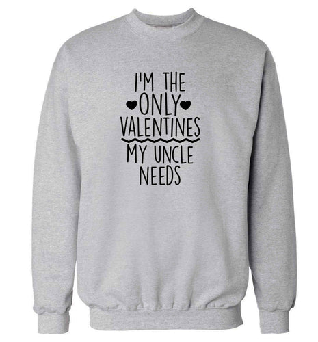 I'm the only valentines my uncle needs adult's unisex grey sweater 2XL