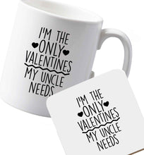 10 oz Ceramic mug and coaster I'm the only valentines my uncle needs both sides