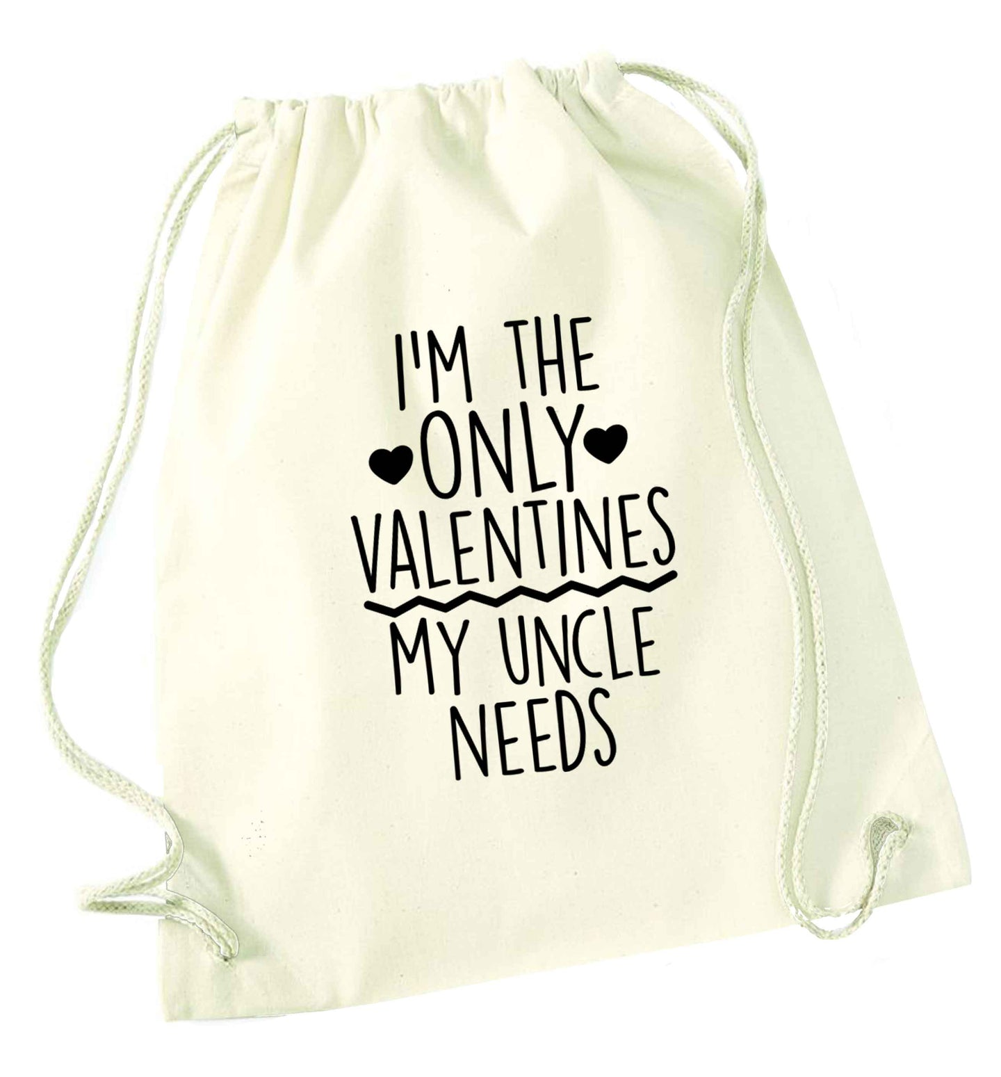 I'm the only valentines my uncle needs natural drawstring bag