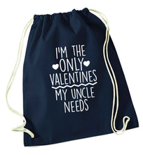 I'm the only valentines my uncle needs navy drawstring bag