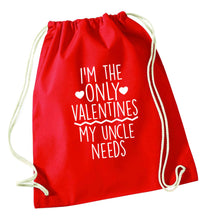 I'm the only valentines my uncle needs red drawstring bag
