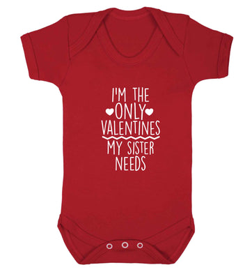 I'm the only valentines my sister needs baby vest red 18-24 months