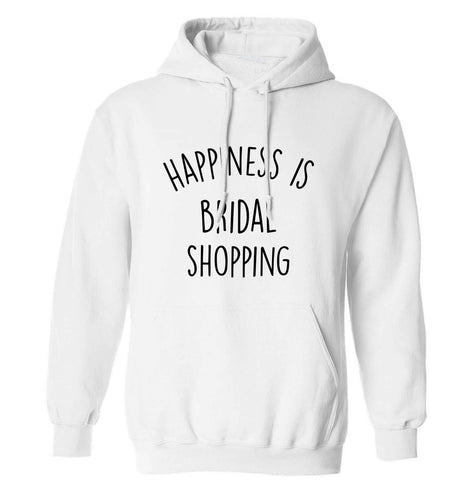 Happiness is bridal shopping adults unisex white hoodie 2XL