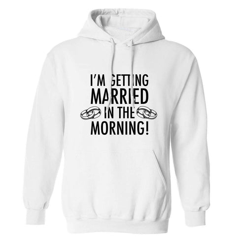 I'm getting married in the morning! adults unisex white hoodie 2XL
