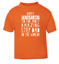 Happy Father's day to the best step dad in the world orange baby toddler Tshirt 2 Years