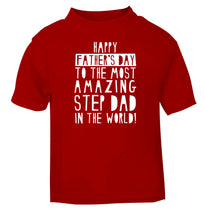 Happy Father's day to the best step dad in the world red baby toddler Tshirt 2 Years